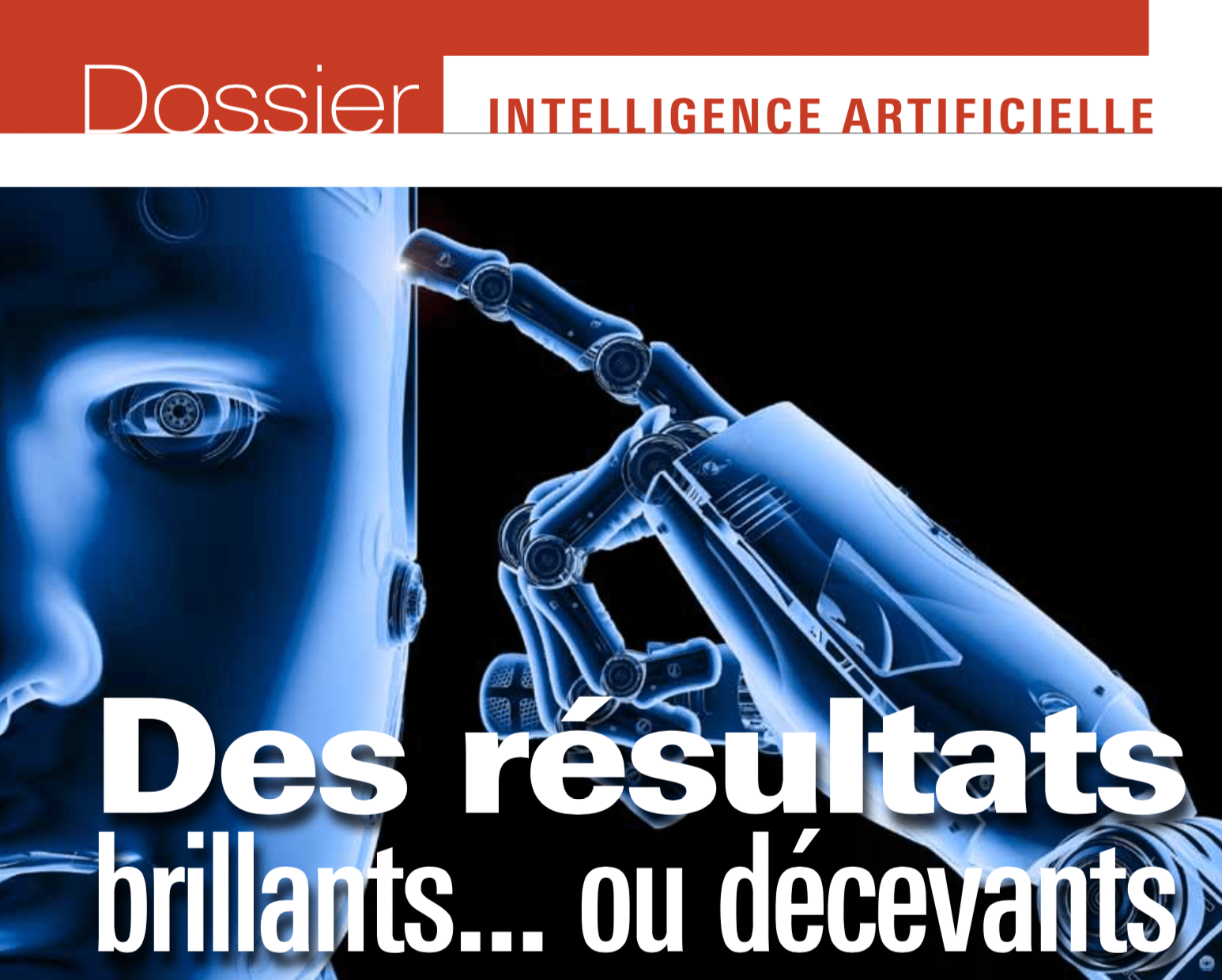 Dossier Intelligence Artificielle : Des résultats brillants... ou décevants